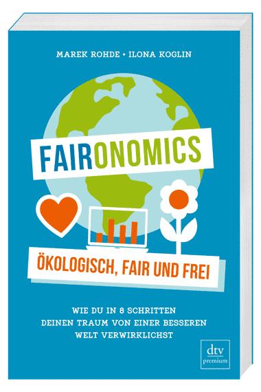 Faironomics: Arbeite ökologisch, fair und frei
