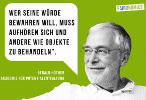 """""""Wer seine Würde bewahren will, müßte aufhören sich selbst und andere wie Objekte zu behandeln"""", Gerald Hüther"""