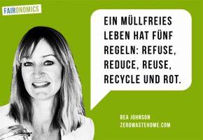 Bea Johnson: Ein müllfreies Leben hat fünf Regeln, Refuse,reduce, reuse, recycle und rot